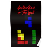 Another Brick in the Tetris Wall Poster