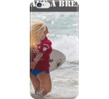 Take a break and let's go surfing iPhone Case/Skin