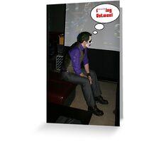 The Joker takes a Break Greeting Card