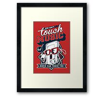 MUSIC CAN TOUCH YOU Framed Print
