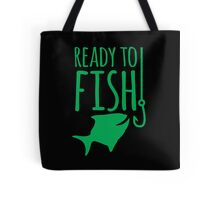 READY TO FISH in green with fishy and hook Tote Bag