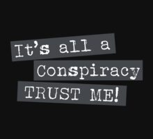 It's all a conspiracy trust me! Kids Clothes