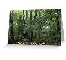 It's just an animal, dont worry. Greeting Card