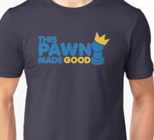 This pawn made GOOD! with chess piece funny crown Unisex T-Shirt
