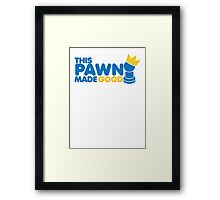 This pawn made GOOD! with chess piece funny crown Framed Print