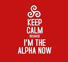 Keep Calm Because I'm The Alpha by iheartgallifrey