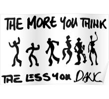 The more you think... Poster