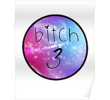Bitch 3 - Best Friends Poster