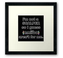 Amiibo - I'm not a scalper so I guess Amiibo aren't for me Framed Print