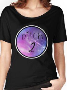 Bitch 2 - Best Friends Women's Relaxed Fit T-Shirt