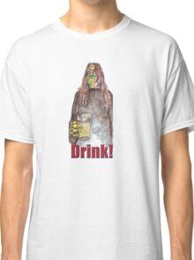 Drink! Classic T-Shirt