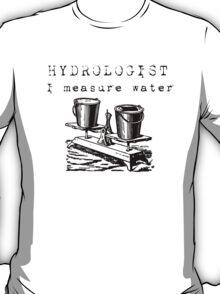 Hydrologist T-Shirt