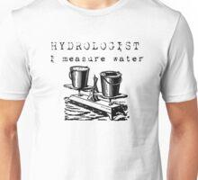 Hydrologist Unisex T-Shirt