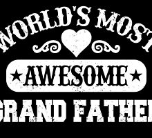 WORLD'S MOST AWESOME GRAND FATHER by fancytees