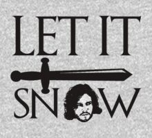 Let it Snow - Jon Snow Game of thrones by bakery