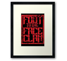 Foot to the Face Clan  Framed Print