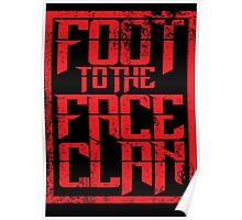 Foot to the Face Clan  Poster
