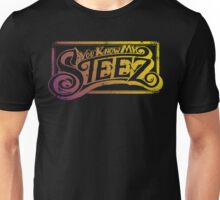 You Know My Steez Unisex T-Shirt
