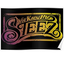 You Know My Steez Poster