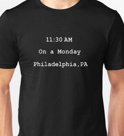 On a monday. Philadelphia,PA Unisex T-Shirt