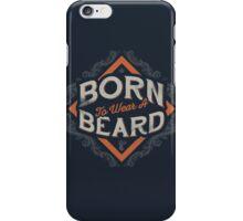 BORN TO WEAR A BEARD iPhone Case/Skin