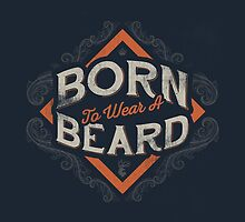 BORN TO WEAR A BEARD by snevi