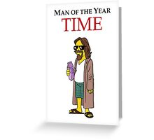 Dude of the year. Greeting Card