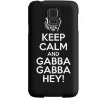 Keep Calm And Gabba Gabba Hey! Samsung Galaxy Case/Skin
