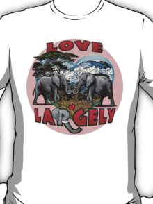 LOVE LARGELY (pink) T-Shirt