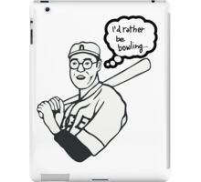 I'd rather be bowling PARODY. As worn by  THE DUDE. iPad Case/Skin