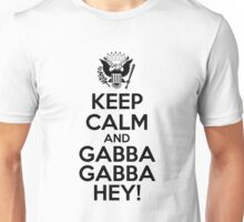 Keep Calm And Gabba Gabba Hey! v2 Unisex T-Shirt
