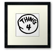 Thing 4 Framed Print