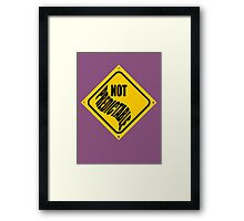 NOT predictable Framed Print