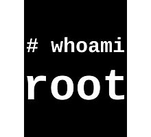 whoami root - Dark -T-Shirt for Sysadmins Photographic Print