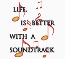 Life is better with a soundtrack by solareclips~Julie  Alexander