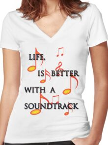 Life is better with a soundtrack Women's Fitted V-Neck T-Shirt