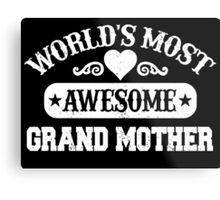 WORLD'S MOST AWESOME GRAND MOTHER Metal Print