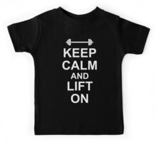 KEEP CALM AND LIFT ON - Gym Design for Lifters - White on Black Kids Tee