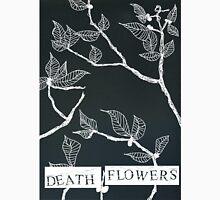 Death Flowers # 2 Unisex T-Shirt