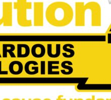 Hazardous Ideologies Sticker