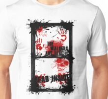 the walkers are everywhere Unisex T-Shirt