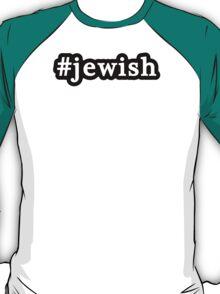 Jewish - Hashtag - Black & White T-Shirt