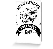 Vintage 1947 Aged To Perfection Greeting Card