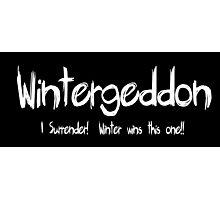 Wintergeddon...I Surrender!  Winter wins this one! Photographic Print