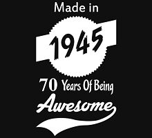 Made In 1945, 70 Years Of Being Awesome Womens Fitted T-Shirt