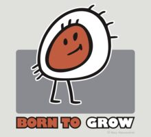 BORN TO GROW by Max Alessandrini