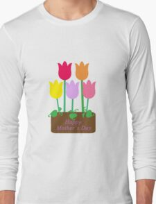 Happy Mother's Day Tulips Long Sleeve T-Shirt