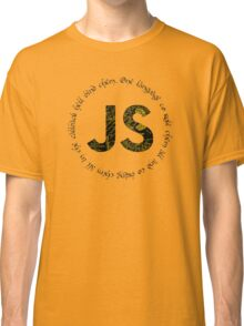 JavaScript - One language to rule them all Classic T-Shirt