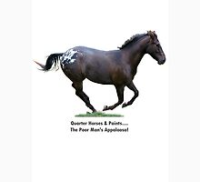 Quarter Horses & Paints....The Poor Man's Appaloosa!  Womens Fitted T-Shirt