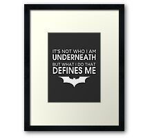 "Batman ""What I Do That Defines Me"" Framed Print"